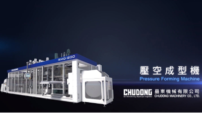 CHUDONG, Expertise and Experience on Plastic Thermoforming Machines